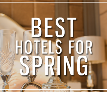 Best Hotel Getaways for Spring