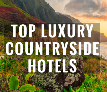 Top Luxury Countryside Hotels