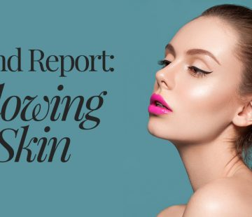Trend Report: Achieve Glowing Skin